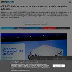 [CES 2020] Qualcomm se lance sur le marché de la conduite autonome