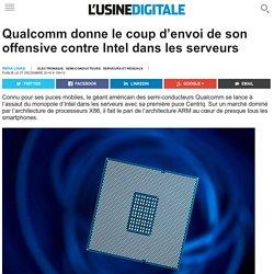 Qualcomm donne le coup d'envoi de son offensive contre Intel dans les serveurs