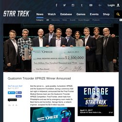 Star Trek Qualcomm Tricorder XPRIZE Winner Announced