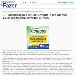 Qualificação Técnica Gratuita: Ftec oferece 1.260 vagas para diversos cursos