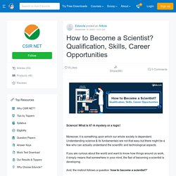 How to Become a Scientist? Qualification, Skills, Career Opportunities