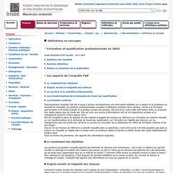 Travail-Emploi - Données détaillées de l'enquête sur la formation et la qualification professionnelle en 2003 - Définitions et concepts