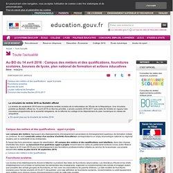 Au BO du 14 avril 2016 : Campus des métiers et des qualifications, fournitures scolaires, bourses de lycée, plan national de formation et actions éducatives