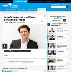 Le coût du travail qualifié est pénalisé en France - Décryptage éco