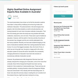 Highly Qualified Online Assignment Experts Now Available In Australia! - Lily Scott