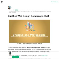 Qualified Web Design Company in Hubli – ultimezhubli – Medium