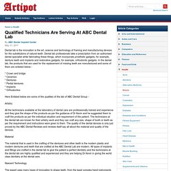 Qualified Technicians Are Serving At ABC Dental Lab
