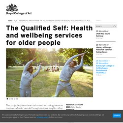 The Qualified Self: health and wellbeing services for older people