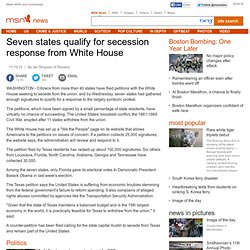 Seven states qualify for secession response from White House