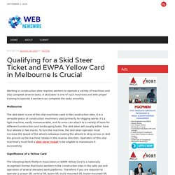 Qualifying for a Skid Steer Ticket and EWPA Yellow Card in Melbourne Is Crucial