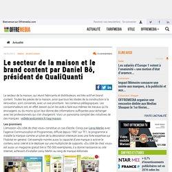 Le secteur de la maison et le brand content par Daniel Bô, président de QualiQuanti
