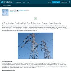 4 Qualitative Factors that Can Drive Your Energy Investments