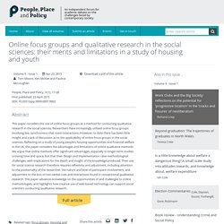 Online focus groups and qualitative research in the social sciences: their merits and limitations in a study of housing and youth