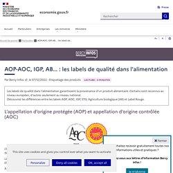 AOP-AOC, IGP, AB... : les labels de qualité dans l'alimentation