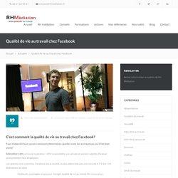 Qualité de vie au travail chez Facebook - Blog de RH Médiation