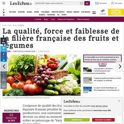 LES ECHOS 10/02/15 La qualité, force et faiblesse de la filière française des fruits et légumes