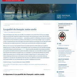 La qualité du français: notre credo