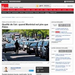 Qualité de l'air: quand Montréal est pire que Pékin