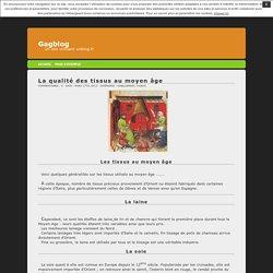 La qualité des tissus au moyen âge · Gagblog
