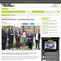 Qualité tourisme : la marque des pros - 15/06/2016