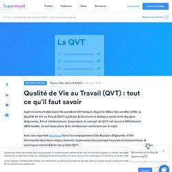 Qualité de Vie au Travail (QVT) : tout ce qu'il faut savoir - Blog de Supermood