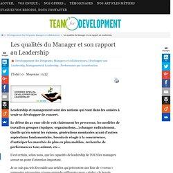 Les qualités du Manager et son rapport au Leadership Développer son Leadership, Leadership, Manager, Manager mon équipe
