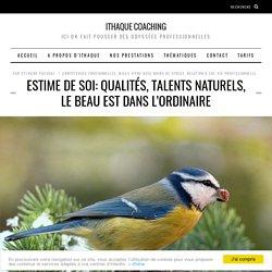 Estime de soi: qualités, talents naturels, le beau est dans l'ordinaire