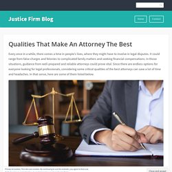 Qualities That Make An Attorney The Best