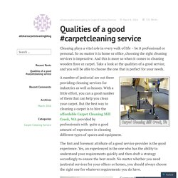 Qualities of a good #carpetcleaning service – allstarcarpetcleaningblog