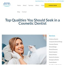 Top Qualities You Should Seek in a Cosmetic Dentist