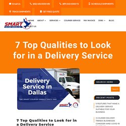7 Top Qualities to Look for in a Delivery Service - Smart Delivery Service