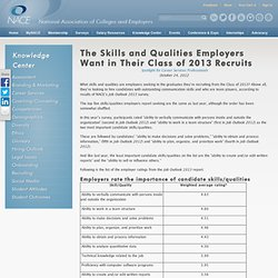 NACE - The Skills and Qualities Employers Want in Their Class of 2013 Recruits