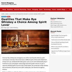 Qualities That Make Rye Whiskey a Favorite Choice Among Spirit Lovers