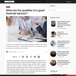 What are the qualities of a good financial advisor?