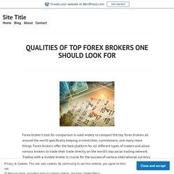 Major Qualities of Top Brokers