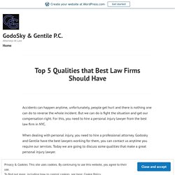 Top 5 Qualities that Best Law Firms Should Have – GodoSky & Gentile P.C.