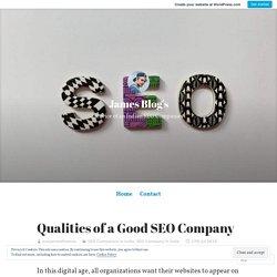 Qualities of a Good SEO Company – James Blog's