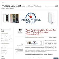 What Are the Qualities To Look For When Hiring A Door And Window Installer?