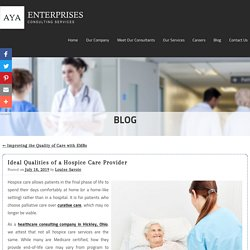 Ideal Qualities of a Hospice Care Provider