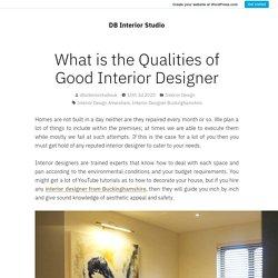 What are the Qualities of Good Interior Designer