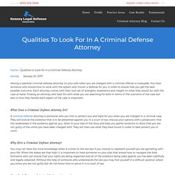 Qualities To Look For In A Criminal Defense Attorney