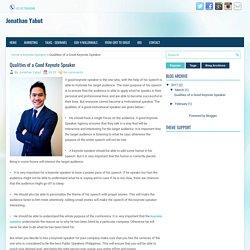 Qualities of a Good Keynote Speaker ~ Jonathan Yabut