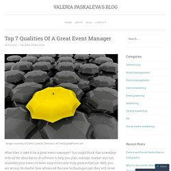 Top 7 Qualities Of A Great Event Manager
