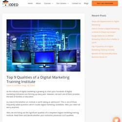 Top 9 Qualities of a Digital Marketing Training Institute