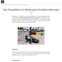 Top 3 Qualities of a Motorcycle Accident Attorneys - JordanLaw
