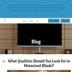 What Qualities Should You Look for in Motorized Blinds?