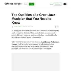 Top Qualities of a Great Jazz Musician that You Need to Know! Continuo Musique