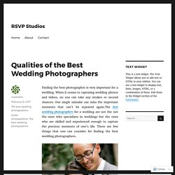 Qualities of the Best Wedding Photographers – RSVP Studios