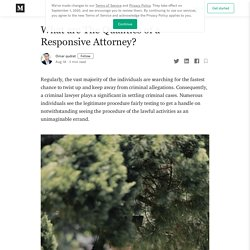 What are The Qualities of a Responsive Attorney?