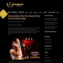 Top Qualities That You Need To Be A Successful Singer